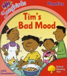 Oxford Reading Tree: Level 4: More Songbirds Phonics: Tim's Bad Mood, Paperback