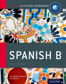 Ib Spanish b Course Book: Oxford Ib Diploma Programme : For the Ib Diploma, Paperback