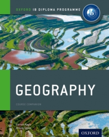 Ib Geography Course Book: Oxford Ib Diploma Programme : For the Ib Diploma, Paperback Book