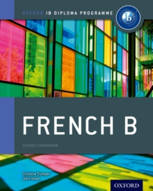 Ib French b Course Book: Oxford Ib Diploma Programme : For the Ib Diploma, Paperback