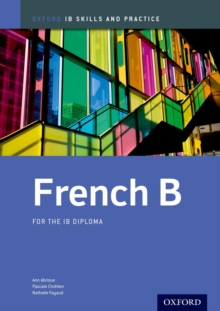 French b Skills and Practice: Oxford Ib Diploma Programme : For the Ib Diploma, Paperback