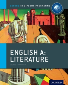 Ib English a Literature Course Book: Oxford Ib Diploma Programme : For the Ib Diploma, Paperback