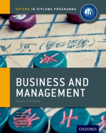 Ib Business and Management Course Book: Oxford Ib Diploma Programme : For the Ib Diploma, Paperback