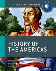 Ib History of the Americas Course Book: Oxford Ib Diploma Programme : For the Ib Diploma, Paperback