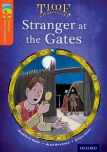 Oxford Reading Tree TreeTops Time Chronicles: Level 13: Stranger At The Gates, Paperback