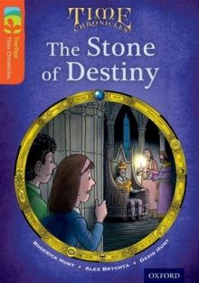 Oxford Reading Tree Treetops Time Chronicles: Level 13: the Stone of Destiny, Paperback