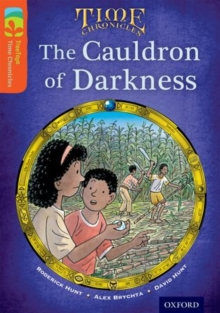 Oxford Reading Tree Treetops Time Chronicles: Level 13: The Cauldron of Darkness, Paperback Book