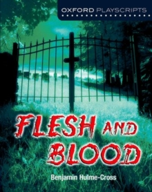 Oxford Playscripts: Flesh and Blood, Paperback Book