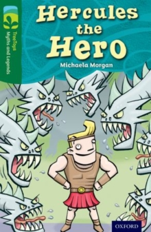 Oxford Reading Tree TreeTops Myths and Legends: Level 12: Hercules the Hero, Paperback Book