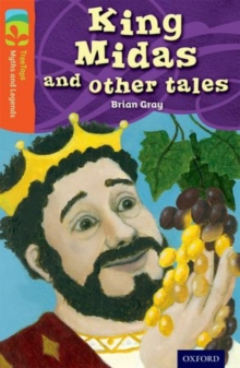 Oxford Reading Tree Treetops Myths and Legends: Level 13: King Midas and Other Tales, Paperback