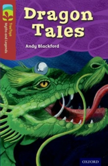 Oxford Reading Tree TreeTops Myths and Legends: Level 15: Dragon Tales, Paperback
