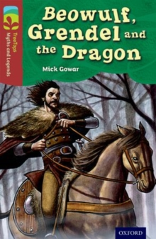 Oxford Reading Tree TreeTops Myths and Legends: Level 15: Beowulf, Grendel and the Dragon, Paperback