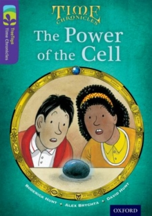 Oxford Reading Tree TreeTops Time Chronicles: Level 11: The Power of the Cell, Paperback
