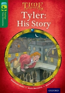 Oxford Reading Tree TreeTops Time Chronicles: Level 12: Tyler: His Story, Paperback