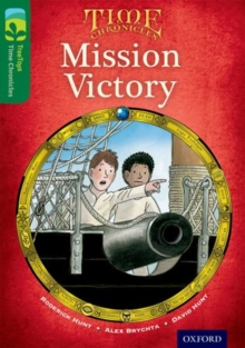 Oxford Reading Tree TreeTops Time Chronicles: Level 12: Mission Victory, Paperback