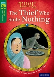 Oxford Reading Tree TreeTops Time Chronicles: Level 12: The Thief Who Stole Nothing, Paperback