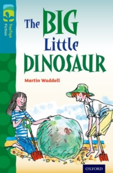 Oxford Reading Tree TreeTops Fiction: Level 9: The Big Little Dinosaur, Paperback Book