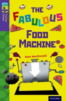 Oxford Reading Tree TreeTops Fiction: Level 11 More Pack B: The Fabulous Food Machine, Paperback Book