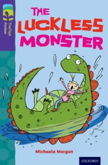 Oxford Reading Tree Treetops Fiction: Level 11 More Pack b: the Luckless Monster, Paperback