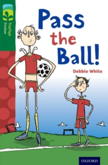 Oxford Reading Tree TreeTops Fiction: Level 12 More Pack A: Pass the Ball!, Paperback Book