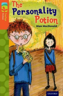 Oxford Reading Tree TreeTops Fiction: Level 13: The Personality Potion, Paperback
