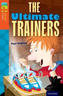 Oxford Reading Tree TreeTops Fiction: Level 13: The Ultimate Trainers, Paperback