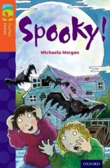 Oxford Reading Tree TreeTops Fiction: Level 13 More Pack A: Spooky!, Paperback