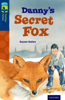 Oxford Reading Tree Treetops Fiction: Level 14: Danny's Secret Fox, Paperback