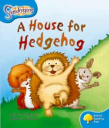 Oxford Reading Tree: Level 3: Snapdragons: a House for Hedgehog, Paperback Book
