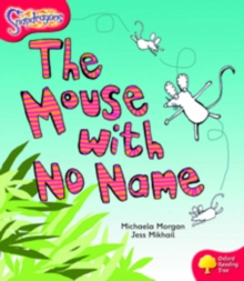 Oxford Reading Tree: Level 4: Snapdragons: the Mouse with No Name, Paperback