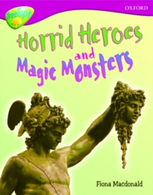 Oxford Reading Tree: Level 10A: Treetops More Non-Fiction: Horrid Heroes and Magic Monsters, Paperback Book