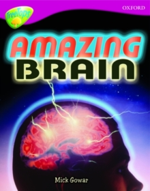 Oxford Reading Tree: Level 10A: Treetops More Non-Fiction: Amazing Brain, Paperback