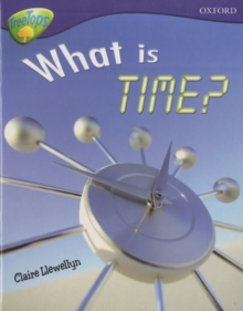 Oxford Reading Tree: Level 11A: Treetops More Non-Fiction: What is Time?, Paperback