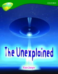 Oxford Reading Tree: Level 12A: Treetops Non-Fiction: the Unexplained, Paperback Book