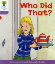 Oxford Reading Tree Level 1+: More Patterned Stories: Who Did That?, Paperback