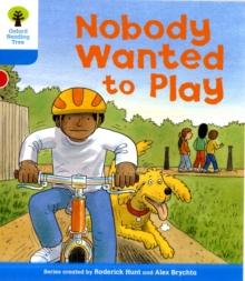 Oxford Reading Tree: Level 3: Stories: Nobody Wanted to Play, Paperback