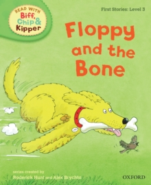 Oxford Reading Tree Read with Biff, Chip, and Kipper: First Stories: Level 3: Floppy and the Bone, Hardback Book