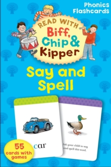 Oxford Reading Tree Read with Biff, Chip, and Kipper: Say & Spell Phonics Flashcards, Cards Book