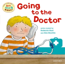 Oxford Reading Tree: Read with Biff, Chip & Kipper First Experience Going to the Doctor, Paperback