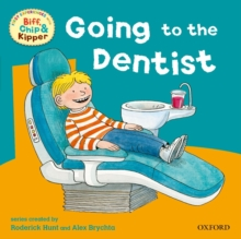 Oxford Reading Tree: Read with Biff, Chip & Kipper First Experiences Going to Dentist, Paperback