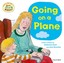 Oxford Reading Tree: Read with Biff, Chip & Kipper First Experiences Going on a Plane, Paperback