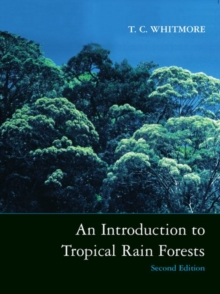 An Introduction to Tropical Rain Forests, Paperback