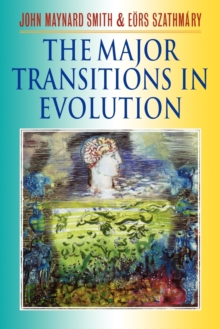 The Major Transitions in Evolution, Paperback