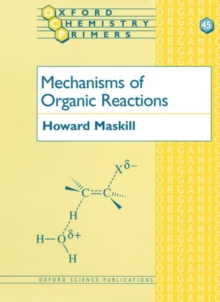 Mechanisms of Organic Reactions, Paperback