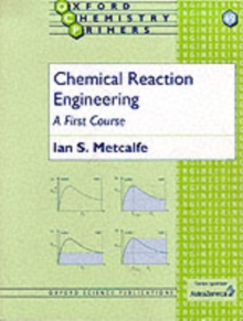 Chemical Reaction Engineering : A First Course, Paperback