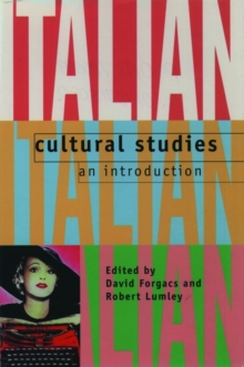 Italian Cultural Studies : An Introduction, Paperback Book