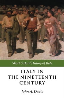 Italy in the Nineteenth Century : 1796-1900, Paperback