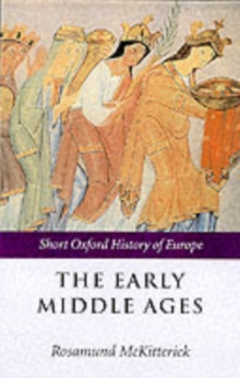 The Early Middle Ages : Europe 400-1000, Paperback