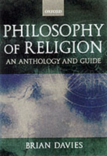 Philosophy of Religion : A Guide and Anthology, Paperback