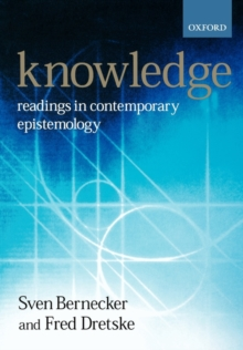Knowledge : Readings in Contemporary Epistemology, Paperback